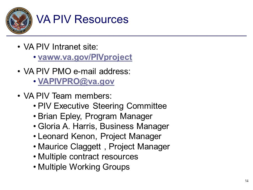 VA PIV Resources VA PIV Intranet site: vaww.va.gov/PIVproject