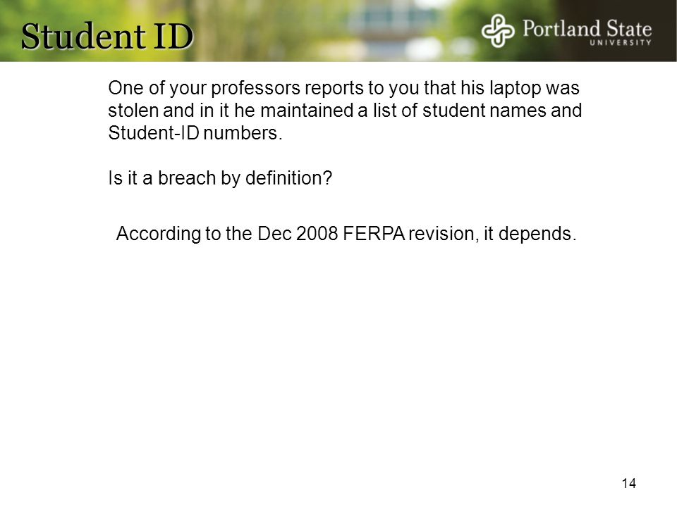 Student ID One of your professors reports to you that his laptop was stolen and in it he maintained a list of student names and Student-ID numbers.