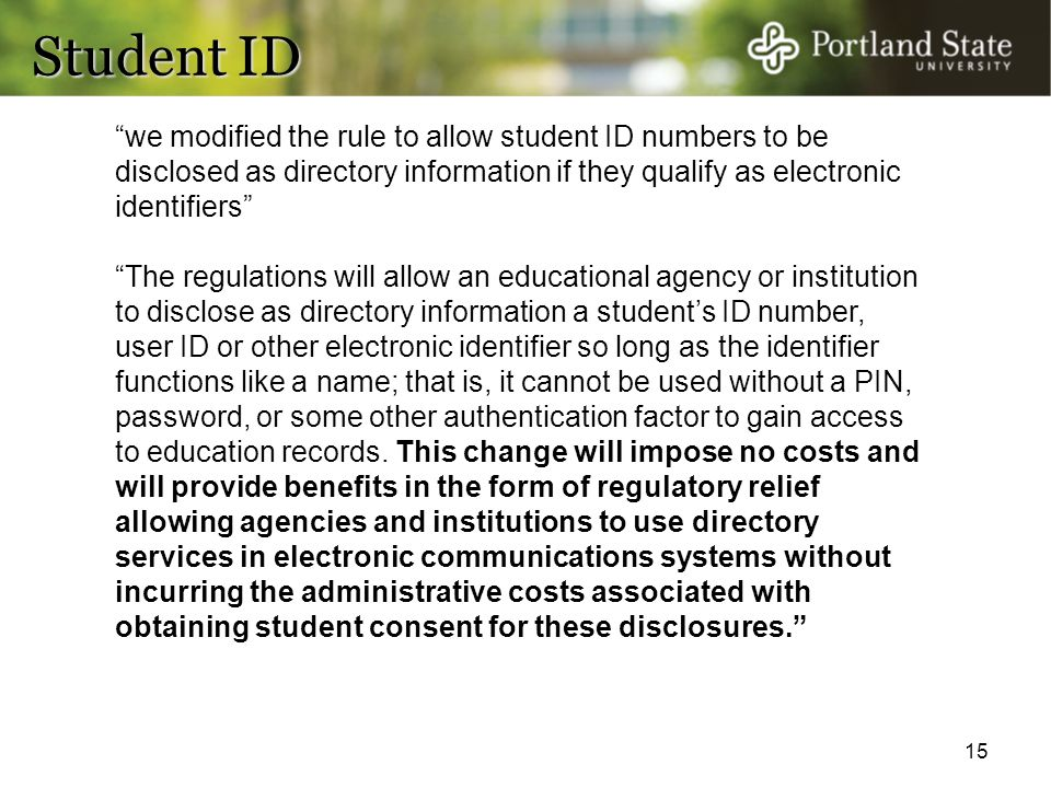 Student ID we modified the rule to allow student ID numbers to be disclosed as directory information if they qualify as electronic identifiers
