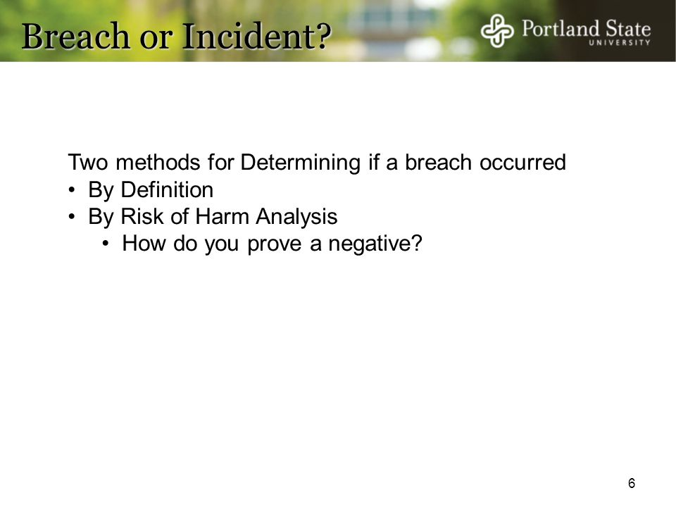 Breach or Incident Two methods for Determining if a breach occurred