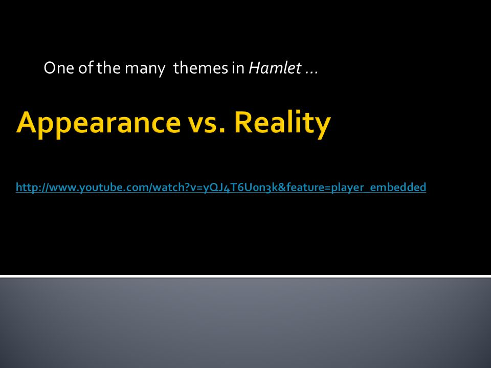 appearance versus reality theme in the truman show Reality and the movie the truman show essay example  truth (or revelation),  reality, and idealism are some of the common themes expressed in plato's.