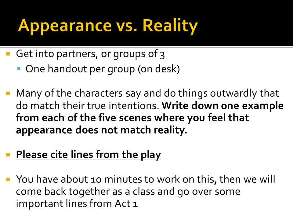 Appearance vs. Reality Get into partners, or groups of 3