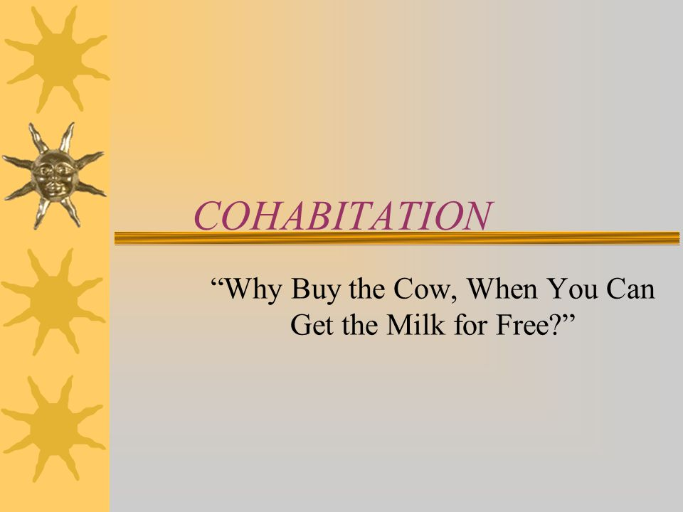 Why Buy the Cow, When You Can Get the Milk for Free