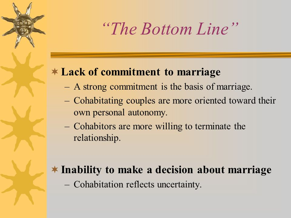 The Bottom Line Lack of commitment to marriage