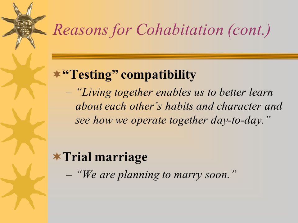 Reasons for Cohabitation (cont.)