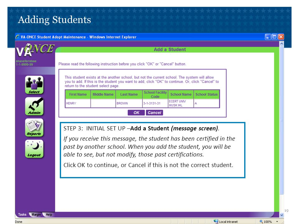Adding Students STEP 3: INITIAL SET UP –Add a Student (message screen).