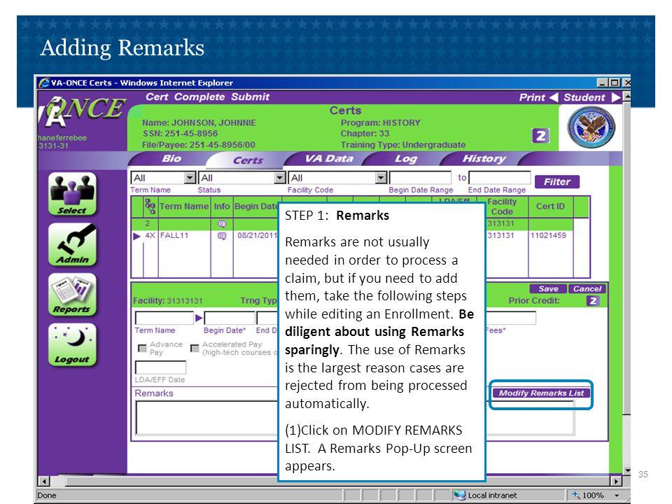Adding Remarks STEP 2: Remarks (1)Click Add.