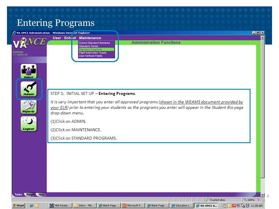 Entering Programs STEP 2: INITIAL SET UP – Entering Programs.