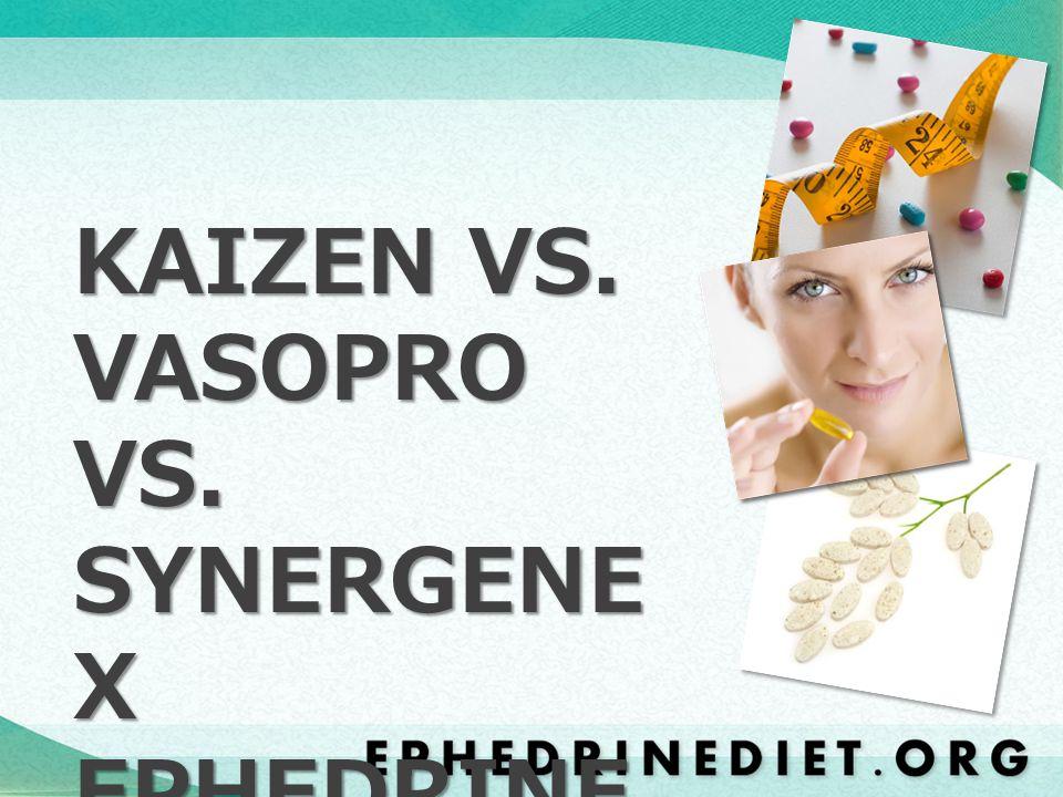KAIZEN VS. VASOPRO VS. SYNERGENEX EPHEDRINE
