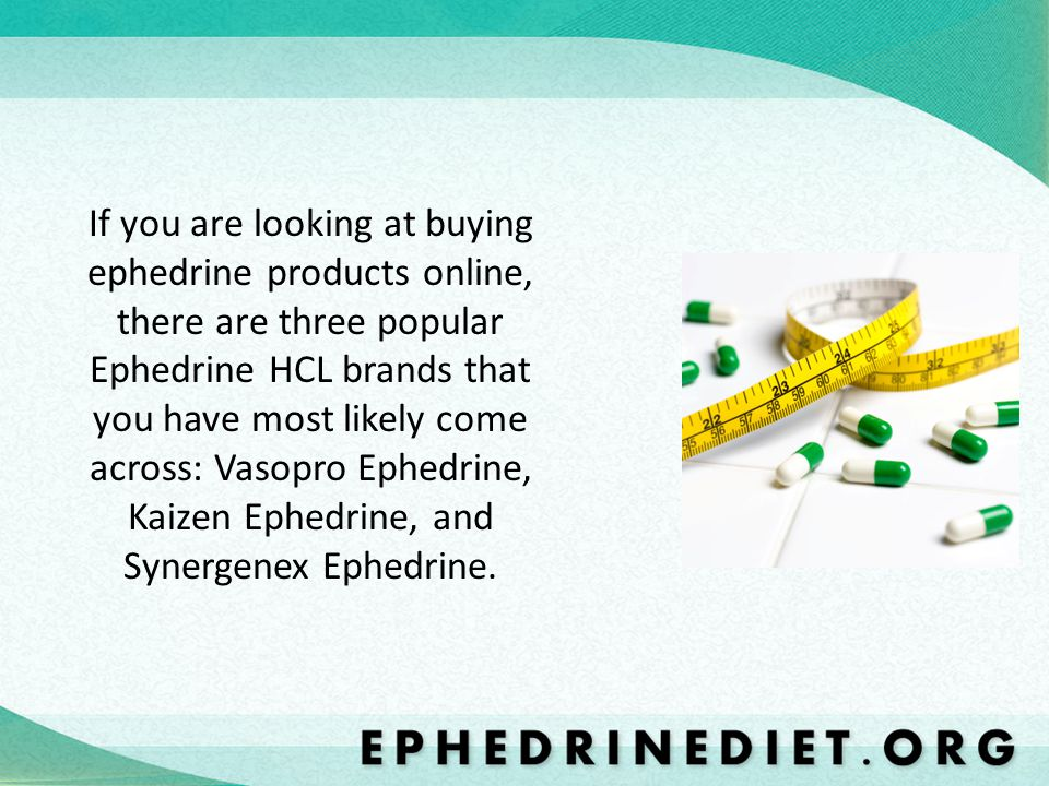 If you are looking at buying ephedrine products online, there are three popular Ephedrine HCL brands that you have most likely come across: Vasopro Ephedrine, Kaizen Ephedrine, and Synergenex Ephedrine.