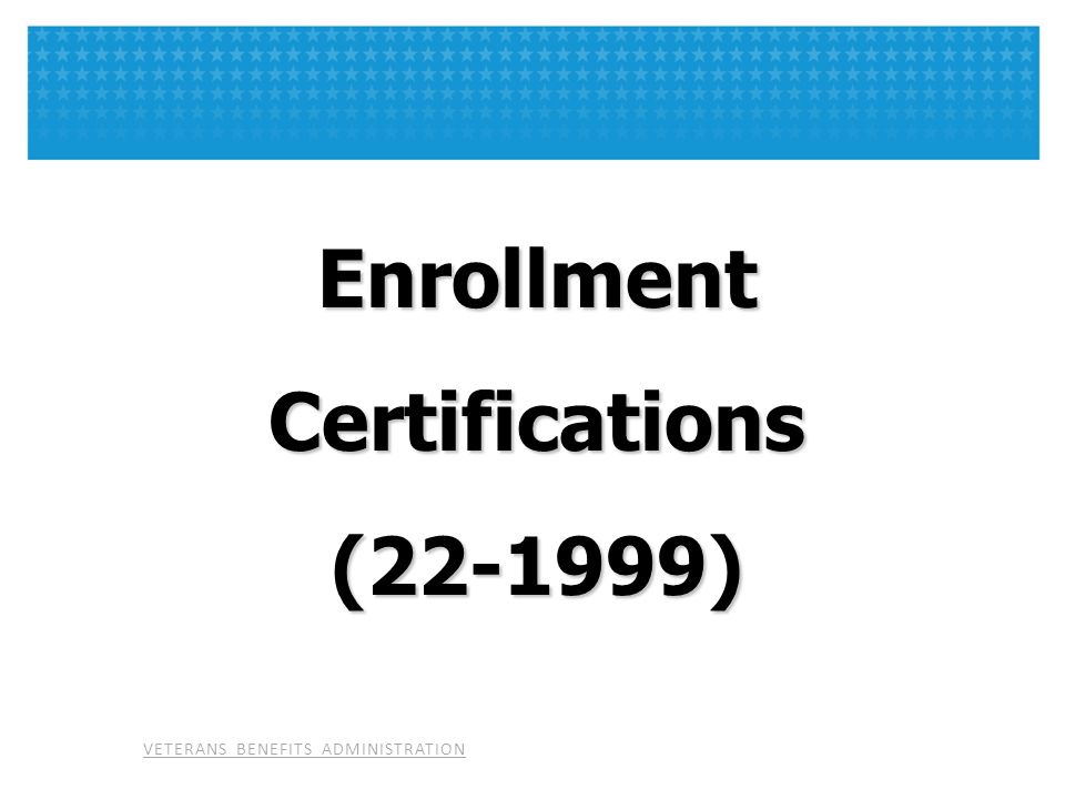 Enrollment Certifications (22-1999)