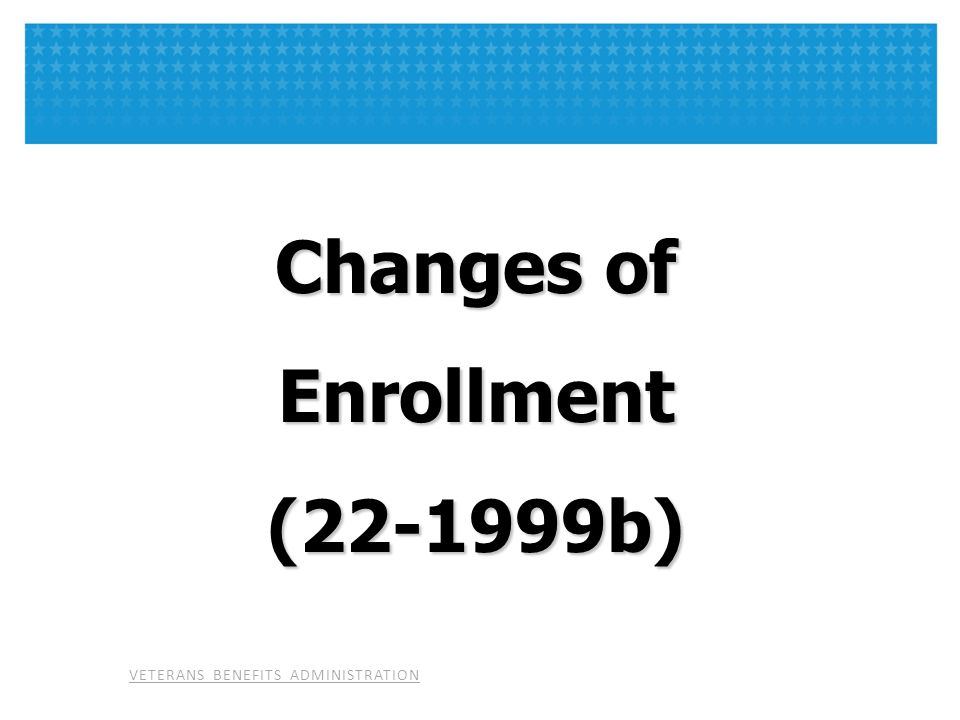 Changes of Enrollment (22-1999b)