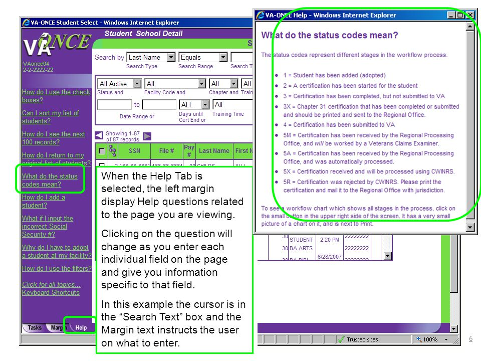 When the Help Tab is selected, the left margin display Help questions related to the page you are viewing.
