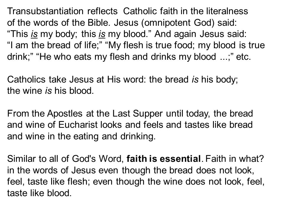 Transubstantiation reflects Catholic faith in the literalness