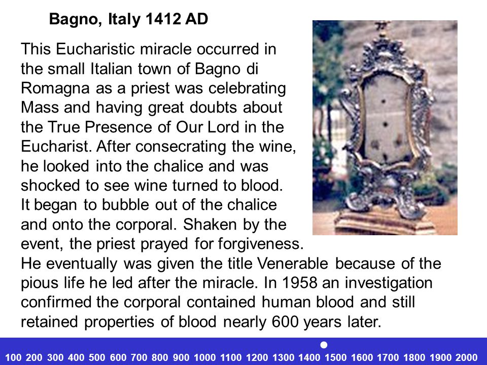 . Bagno, Italy 1412 AD This Eucharistic miracle occurred in