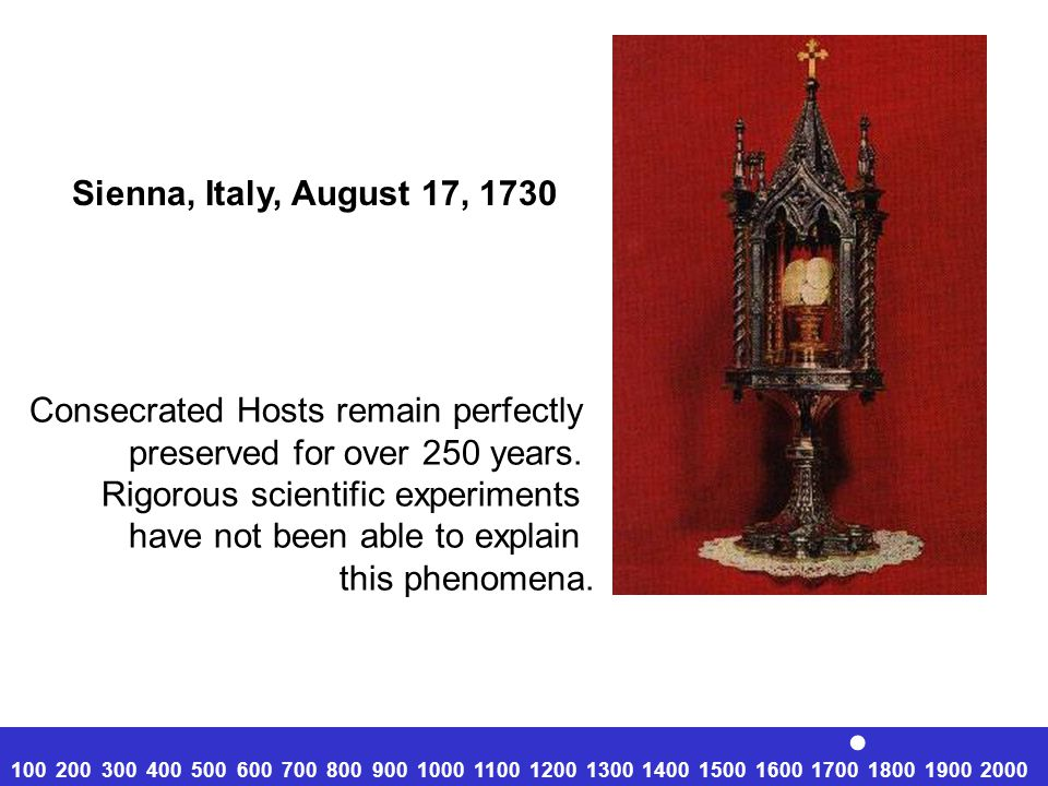 . Sienna, Italy, August 17, 1730 Consecrated Hosts remain perfectly