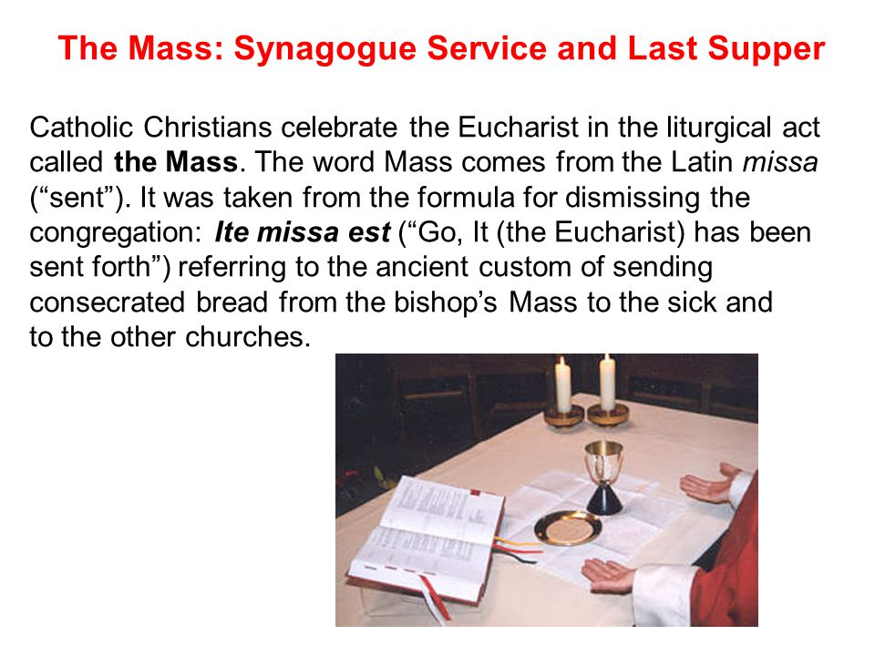 The Mass: Synagogue Service and Last Supper