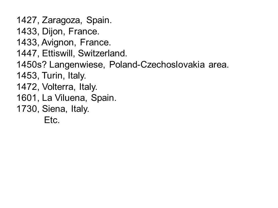 1427, Zaragoza, Spain. 1433, Dijon, France. 1433, Avignon, France