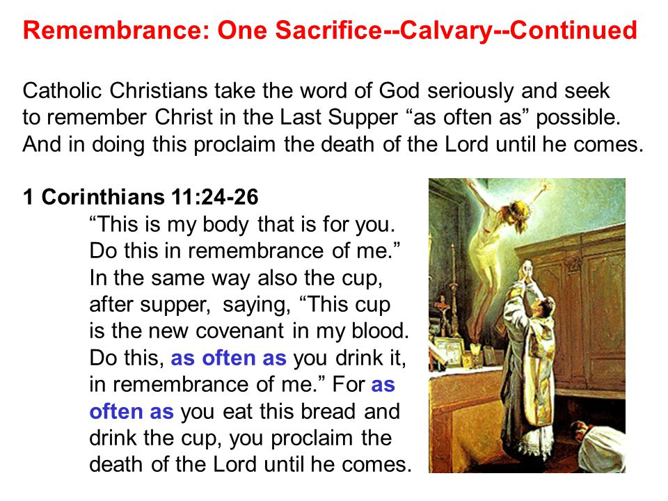 Remembrance: One Sacrifice--Calvary--Continued