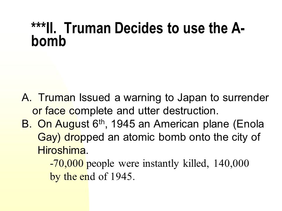 ***II. Truman Decides to use the A-bomb