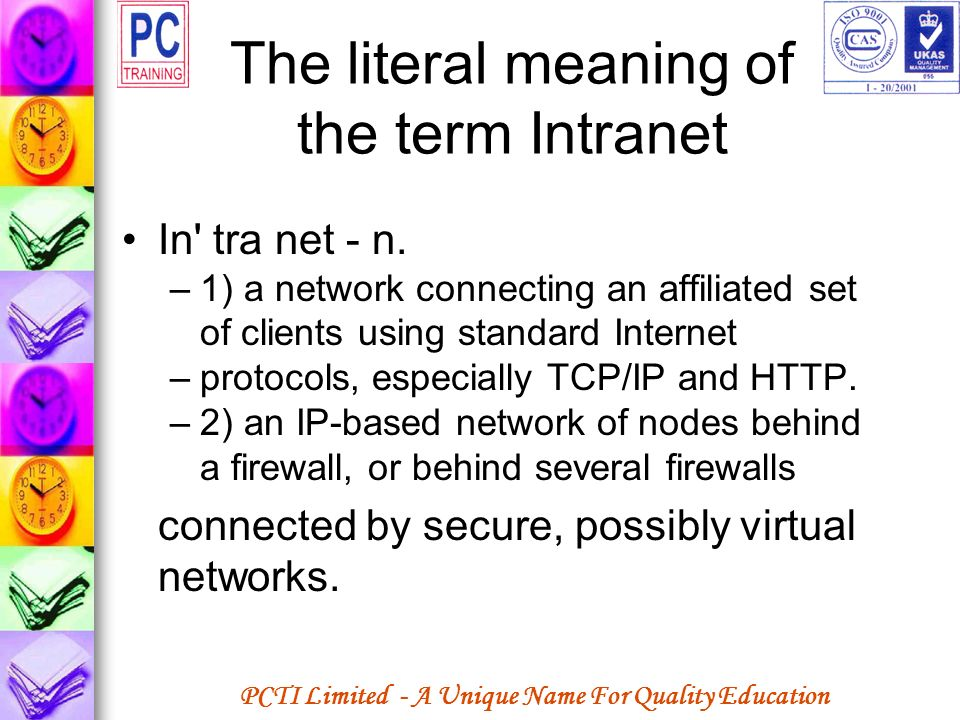 The literal meaning of the term Intranet