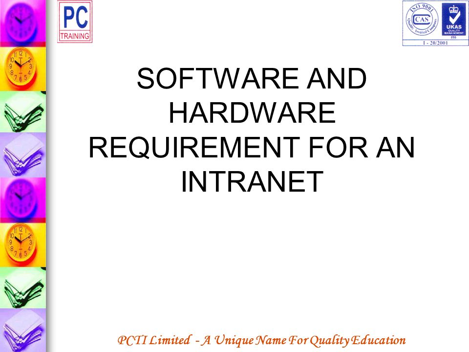 SOFTWARE AND HARDWARE REQUIREMENT FOR AN INTRANET