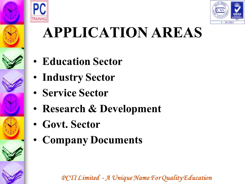 APPLICATION AREAS Education Sector Industry Sector Service Sector