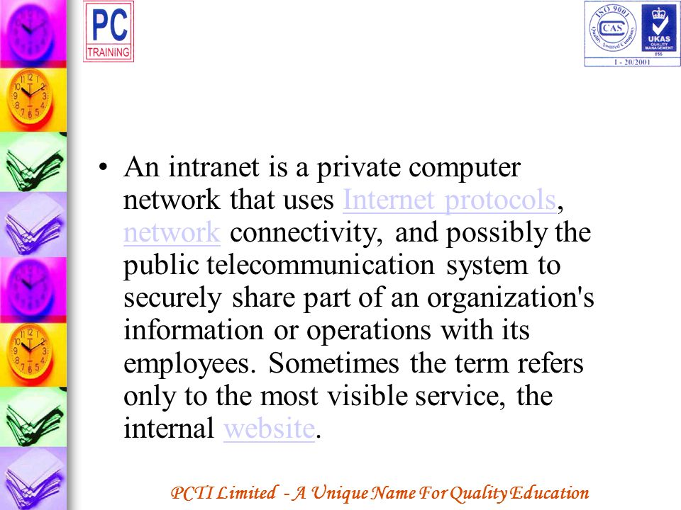An intranet is a private computer network that uses Internet protocols, network connectivity, and possibly the public telecommunication system to securely share part of an organization s information or operations with its employees.