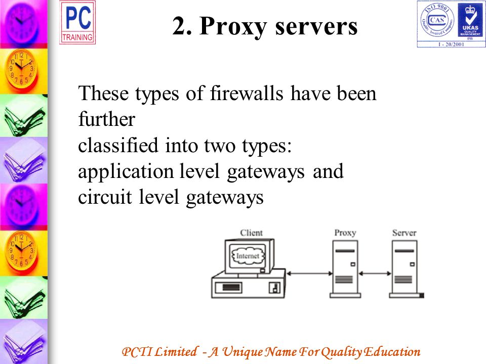 2. Proxy servers These types of firewalls have been further