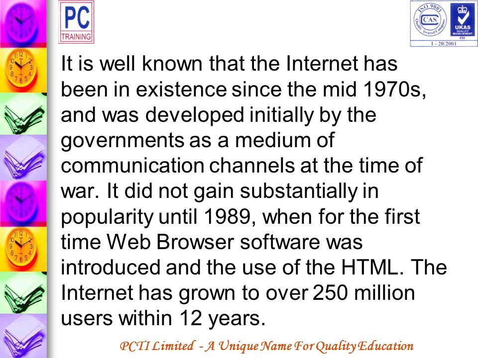 It is well known that the Internet has been in existence since the mid 1970s, and was developed initially by the governments as a medium of communication channels at the time of war.