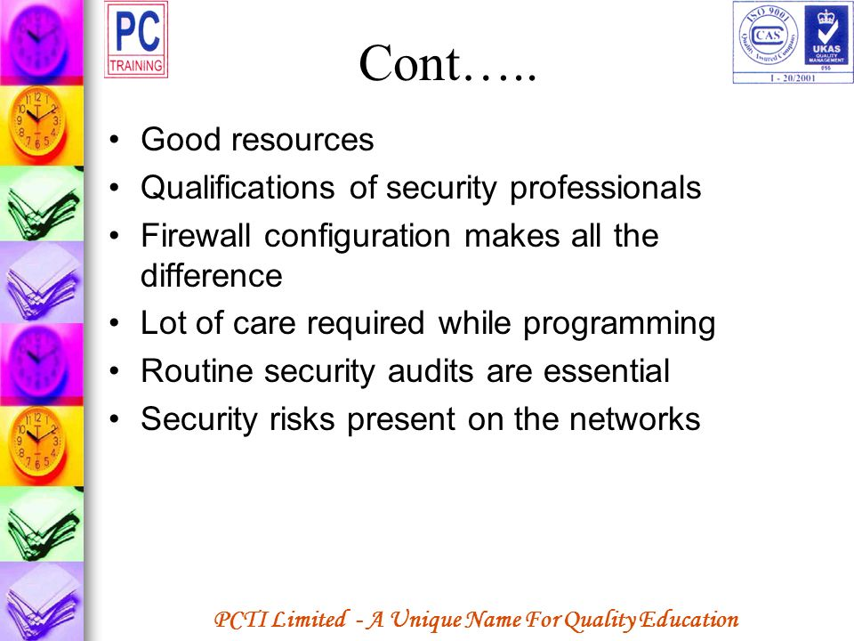 Cont….. Good resources Qualifications of security professionals
