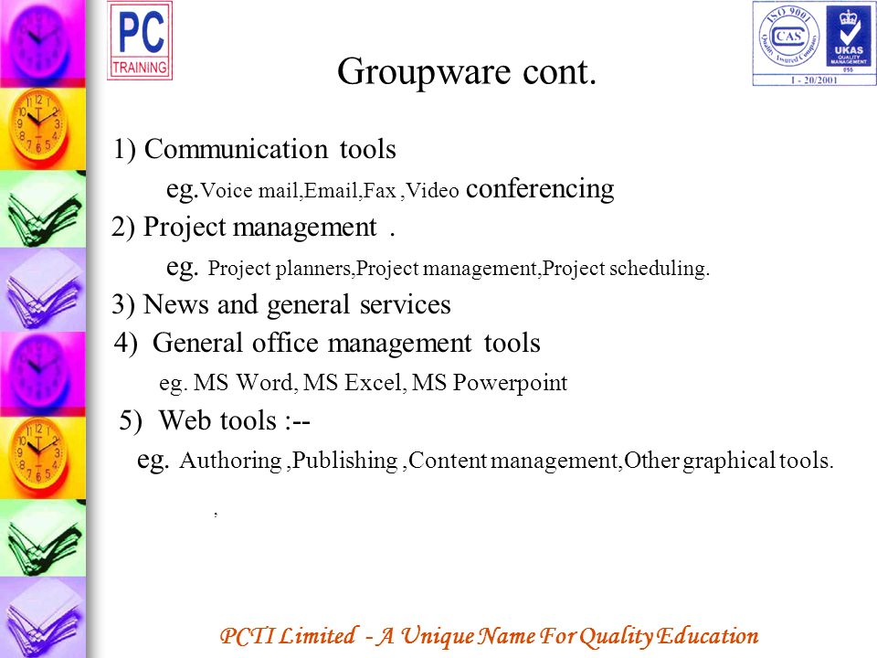 Groupware cont. 1) Communication tools
