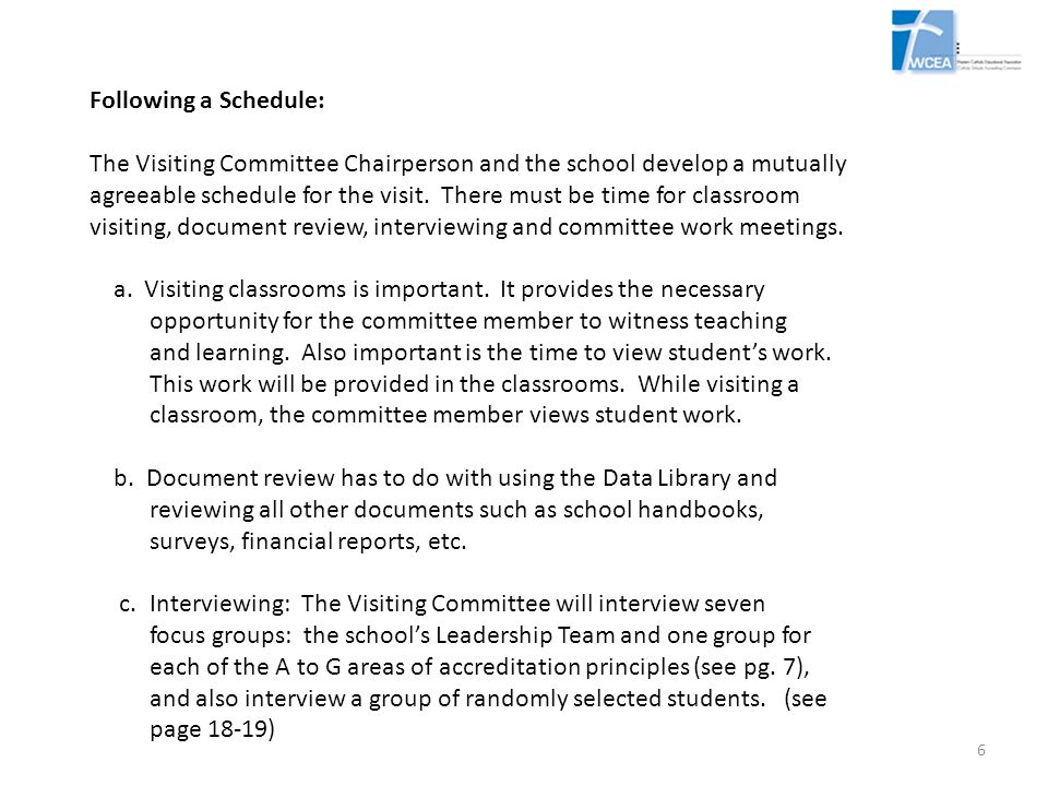 Following a Schedule: The Visiting Committee Chairperson and the school develop a mutually.