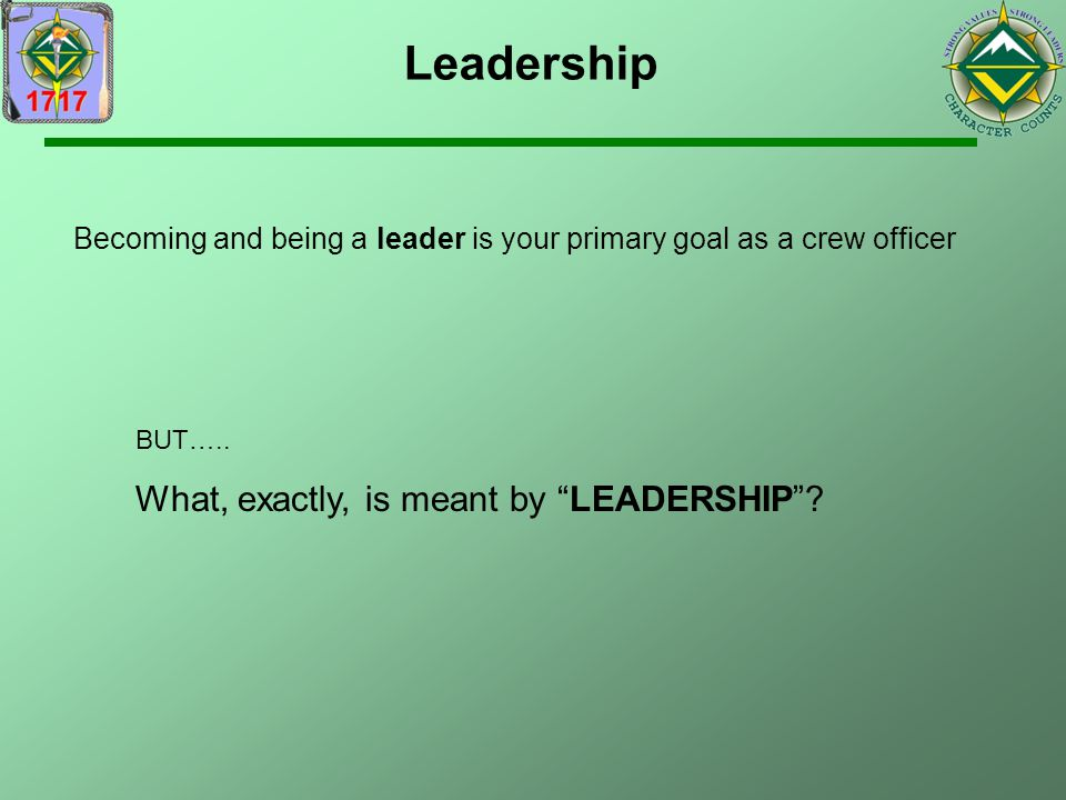 Leadership What, exactly, is meant by LEADERSHIP