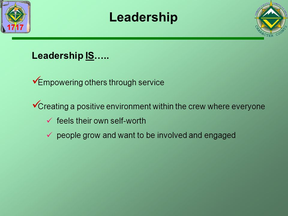 Leadership Leadership IS….. Empowering others through service
