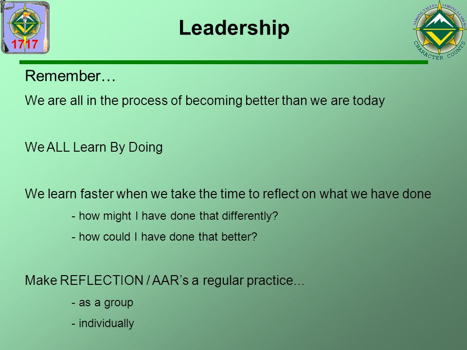 Leadership Remember… We are all in the process of becoming better than we are today. We ALL Learn By Doing.