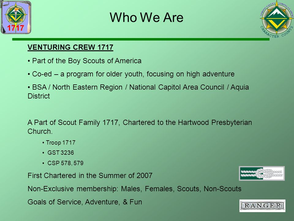 Who We Are VENTURING CREW 1717 Part of the Boy Scouts of America