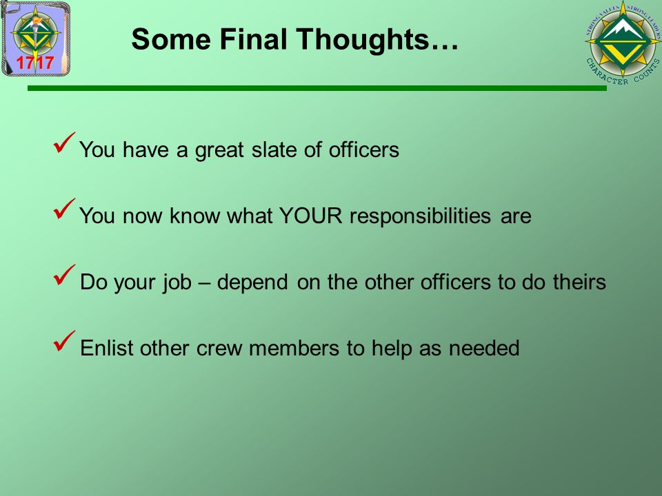 Some Final Thoughts… You have a great slate of officers