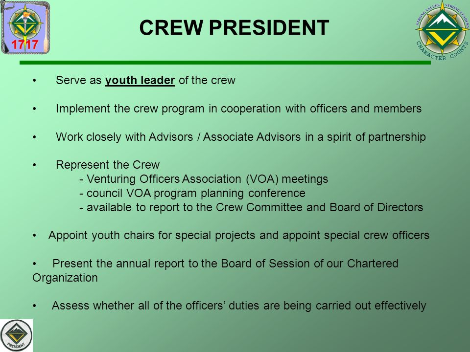 CREW PRESIDENT Serve as youth leader of the crew