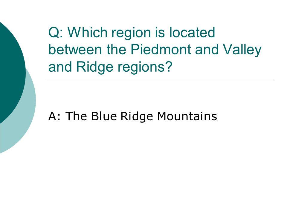 A: The Blue Ridge Mountains