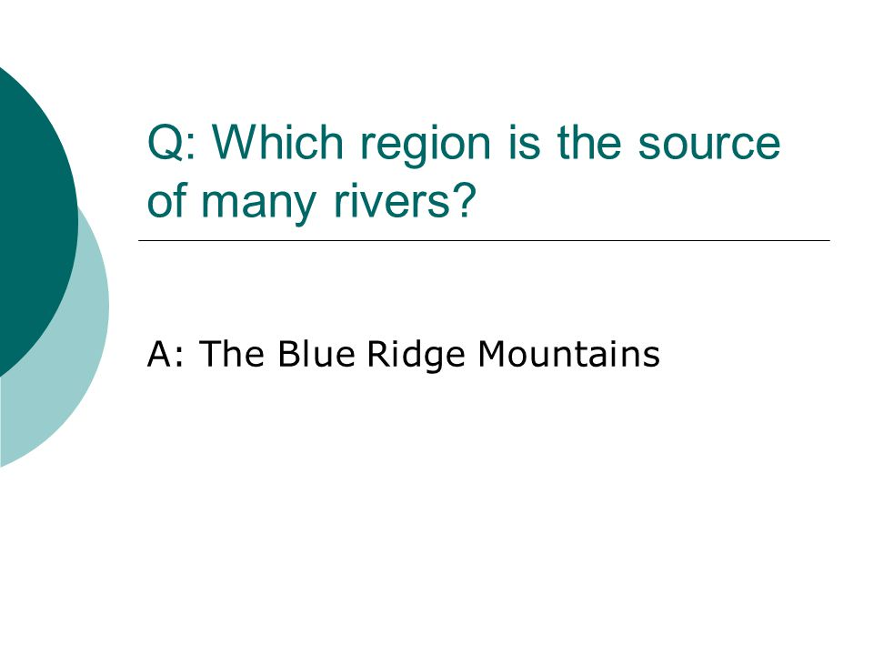 Q: Which region is the source of many rivers