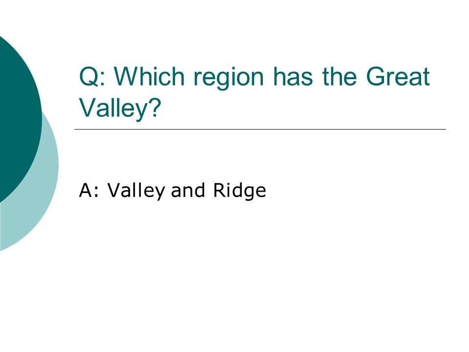 Q: Which region has the Great Valley