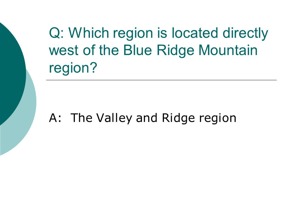 A: The Valley and Ridge region