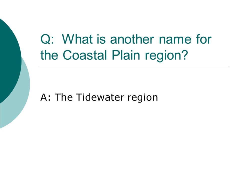 Q: What is another name for the Coastal Plain region