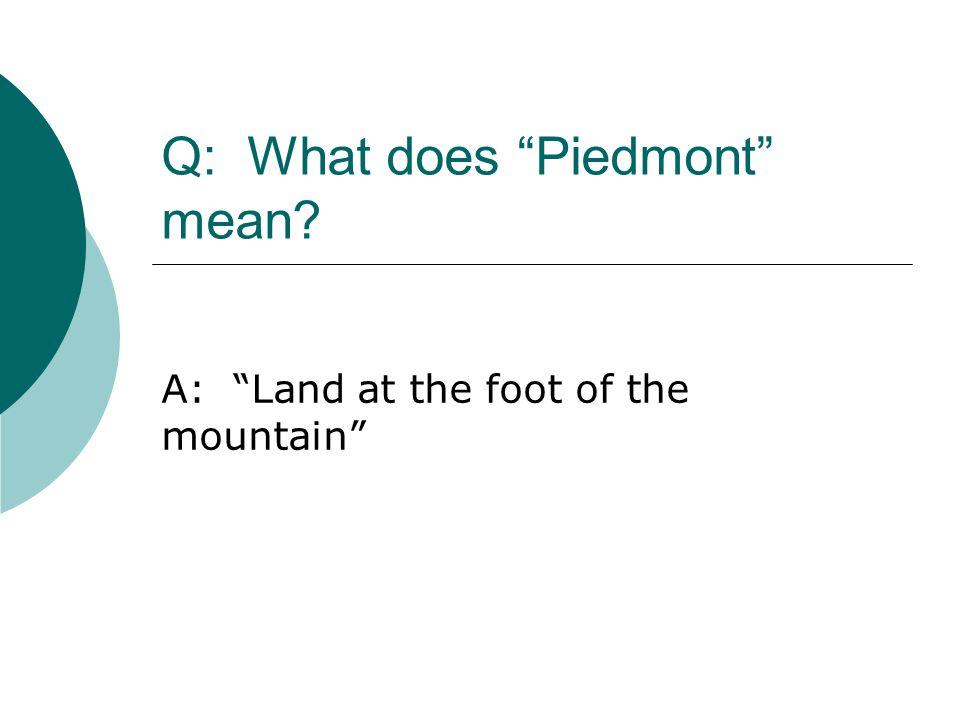 Q: What does Piedmont mean