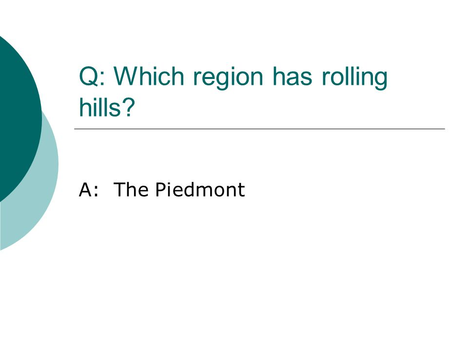 Q: Which region has rolling hills
