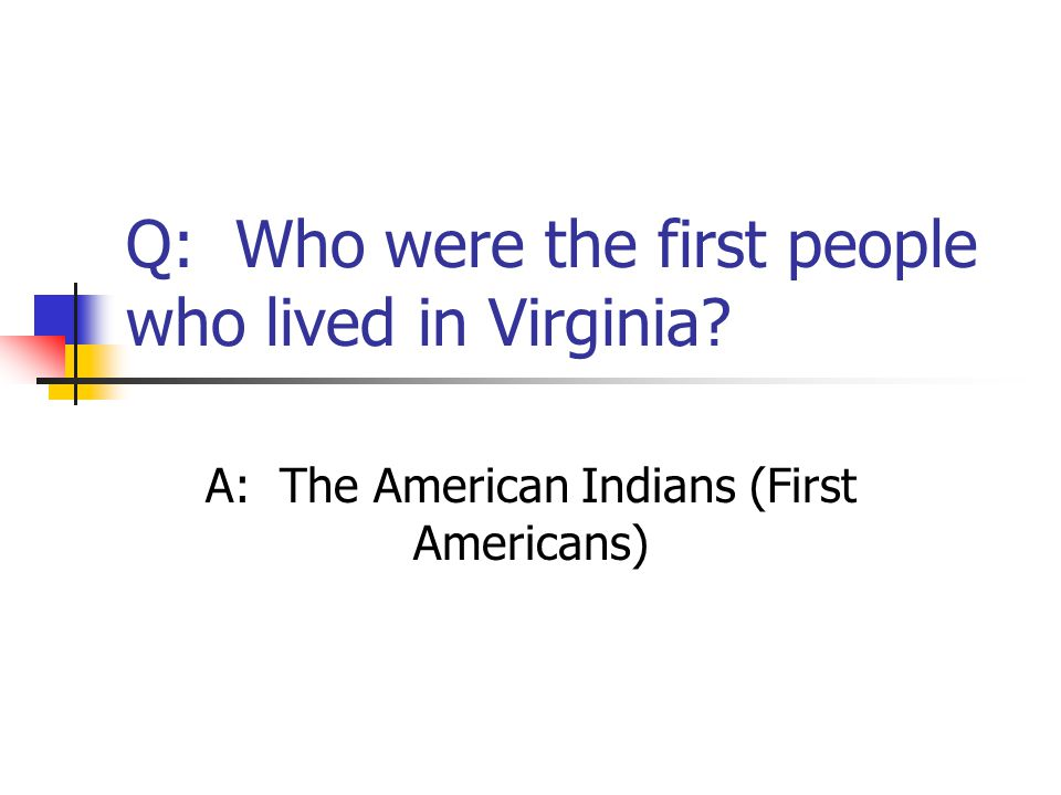 Q: Who were the first people who lived in Virginia
