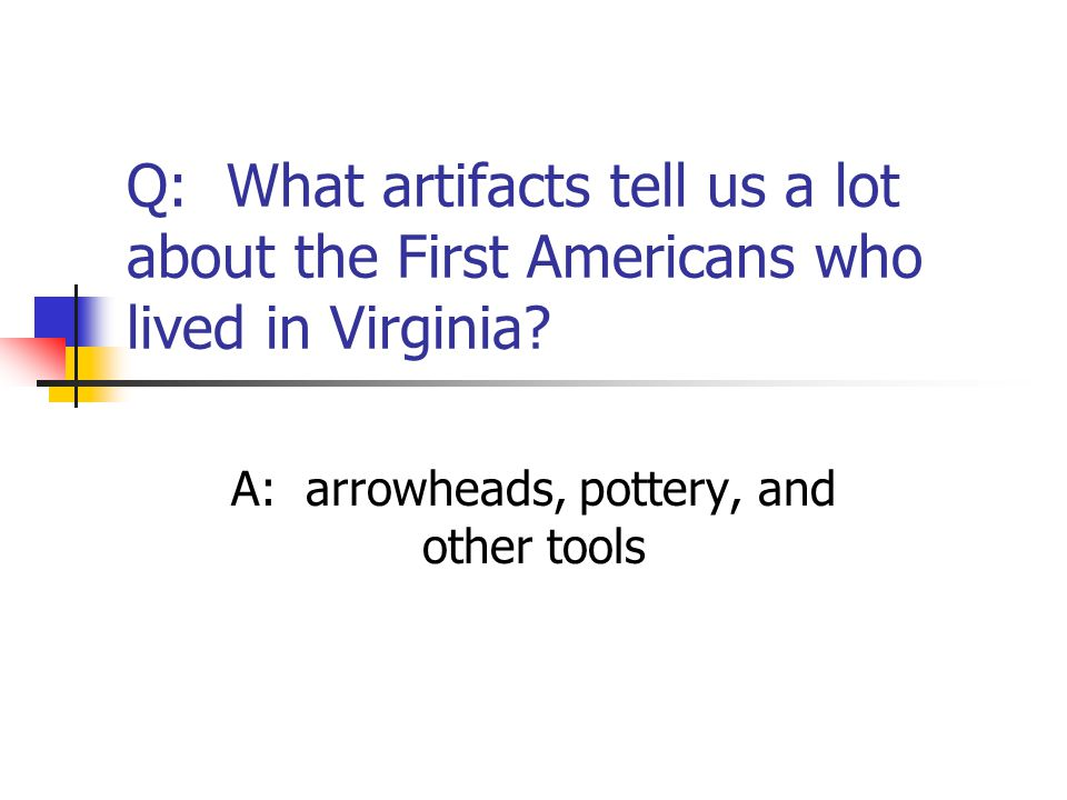 A: arrowheads, pottery, and other tools