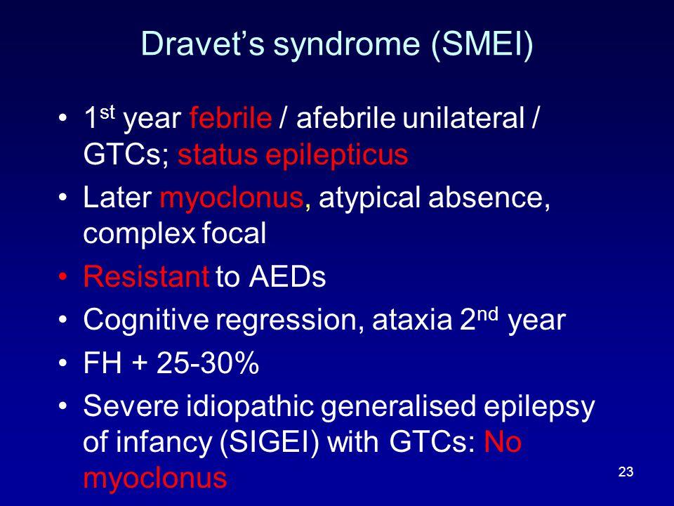 Dravet's syndrome (SMEI)