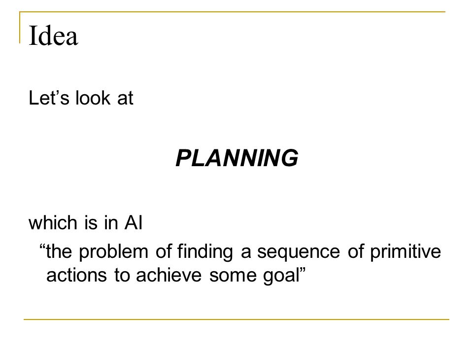 Idea PLANNING Let's look at which is in AI